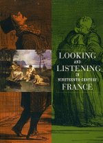 Looking and Listening in Nineteenth-Century France