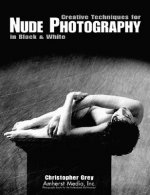 Creative Techniques for Nude Photography in Black and White