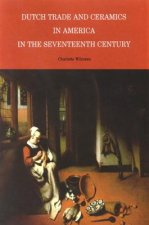 Dutch Trade and Ceramics in America in the Seventeenth Century