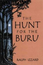 Hunt for the Buru: the True Story of the Search for a Prehistroic Reptile in North India