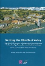 Settling the Ebbsfleet Valley, CTRL Excavations at Springhead and Northfleet, Kent
