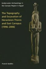 Topography and Excavation of Heracleion-Thonis and East Canopus (1996-2006)