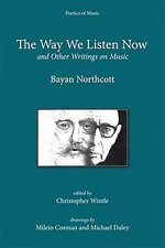 Way We Listen Now and Other Writings