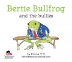 Bertie Bullfrog and the Bullies