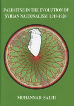 Palestine in the Evolution of Syrian Nationalism (1918-1920)