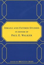 Ismaili and Fatimid Studies in Honor of Paul E. Walker