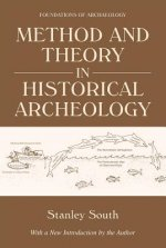 Method and Theory in Historical Archeology