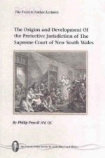 Origins and Development of the Protective Jurisdiction of the Supreme Court of New South Wales