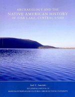 Archaeology and the Native American History of Fish Lake Op 16