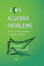 105 Algebra Problems from the AwesomeMath Summer Program