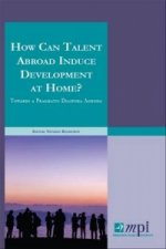 How Can Talent Abroad Induce Development at Home?
