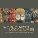World Arts, Local Lives
