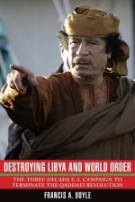 Destroying Libya and World Order
