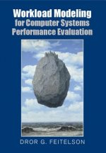 Workload Modeling for Computer Systems Performance Evaluatio