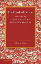 Fourfold Gospel: Volume 3, the Proclamation of the New Kingdom