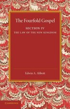 Fourfold Gospel: Volume 4, the Law of the New Kingdom