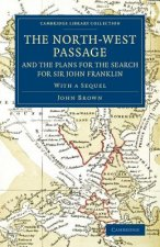 North-West Passage and the Plans for the Search for Sir John Franklin