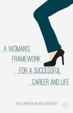 Woman's Framework for a Successful Career and Life