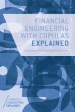 Financial Engineering with Copulas Explained