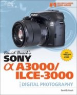 David Busch's Sony Alpha A3000/ILCE-3000 Guide to Digital Ph