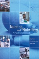 Nursing and Midwifery: a Practical Approach