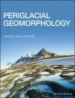 Periglacial Geomorphology and Sedimentology