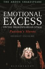 Emotional Excess on the Shakespearean Stage