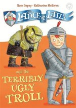 Sir Lancelittle and the Terribly Ugly Troll