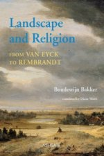 Landscape and Religion from Van Eyck to Rembrandt