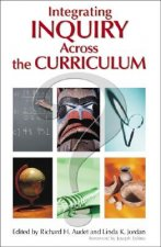 Integrating Inquiry Across the Curriculum
