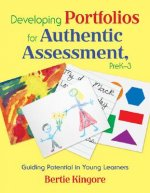 Developing Portfolios for Authentic Assessment, PreK-3