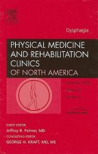 Dysphagia, An Issue of Physical Medicine and Rehabilitation Clinics