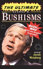 Ultimate George W. Bushisms