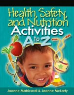 Health, Safety, and Nutrition Activities A to Z