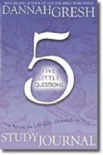 Five Little Questions That Reveal the Life God Designed for You Guided Meditation Journal