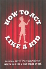 How to Act Like a Kid