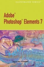Adobe Photoshop Elements 7.0 - Illustrated