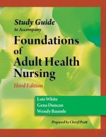 Study Guide for Duncan/Baumle/White's Foundations of Adult Health Nursing, 3rd
