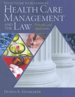 Study Guide for Hammaker's Health Care Management and the Law: Principles and Applications