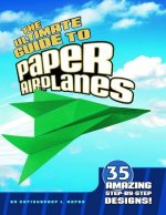 Ultimate Guide to Paper Airplanes