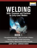 Welding Skills, Processes and Practices for Entry-Level Welders