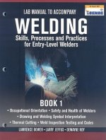Welding: Skills, Processes and Practices for Entry-Leve Welders, Book 1