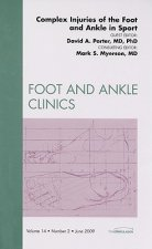Complex Injuries of the Foot and Ankle in Sport, an Issue of Foot and Ankle Clinics