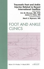 Traumatic Foot and Ankle Injuries Related to Recent International Conflicts, an Issue of Foot and Ankle Clinics