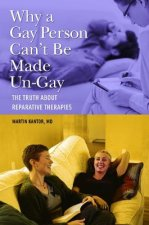 Why a Gay Person Can't be Made Un-Gay