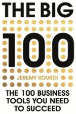 Big 100: The 100 Business Tools You Need to Succeed