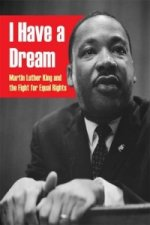I Have a Dream: Martin Luther King and the Fight for Equal R