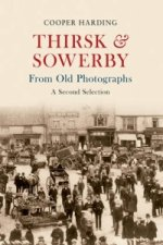 Thirsk & Sowerby from Old Photographs