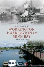 Workington, Harrington & Moss Bay Through Time
