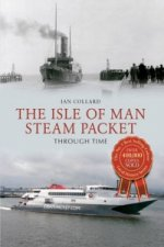 Isle of Man Steam Packet Through Time